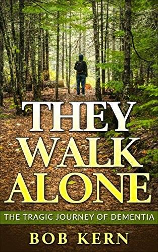 They Walk Alone: The Tragic Journey of Dementia