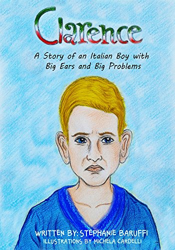 Clarence A Story of an Italian Boy with Big Ears and Big Problems
