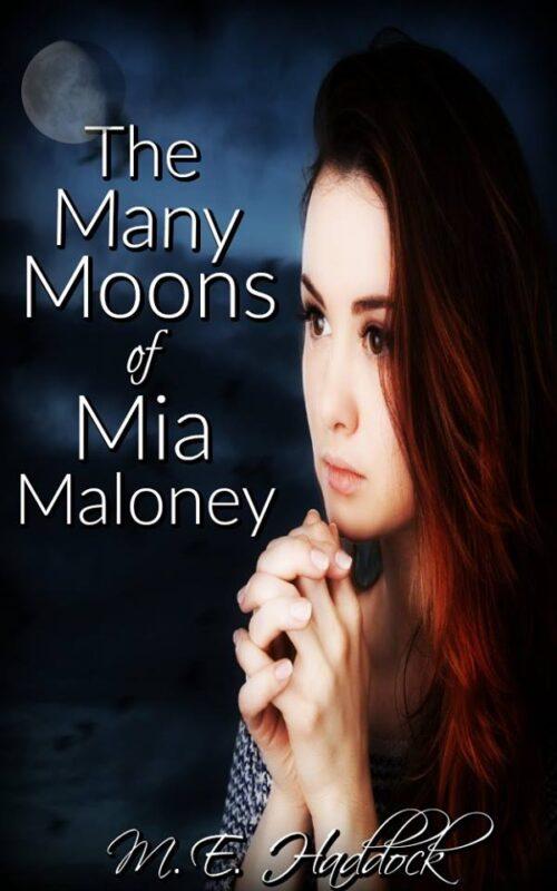 The Many Moons of Mia Maloney